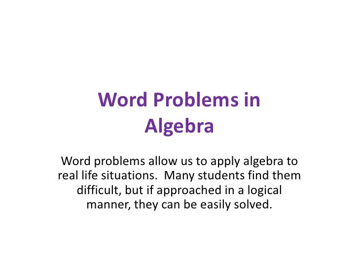 Word Problems in Algebra<br />Word problems allow us to apply algebra to real life situations.  Many students find them di...