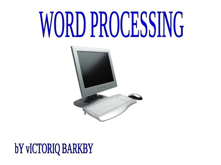 WORD PROCESSING bY vICTORIQ BARKBY