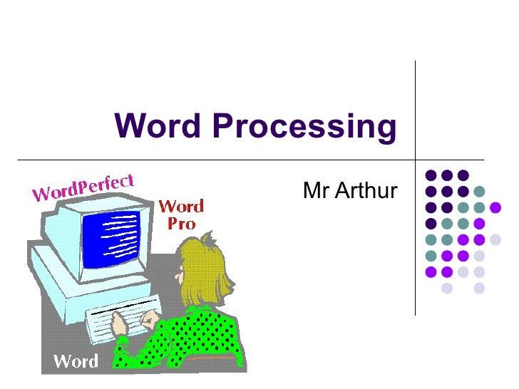 Word Processing Mr Arthur