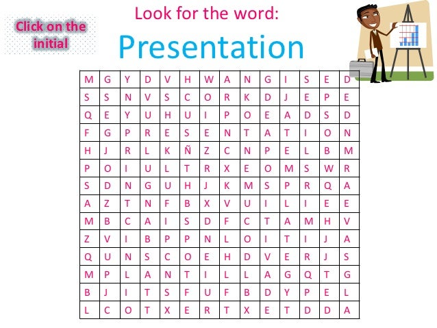 Look for the word:Click on the    initial                   Presentation           M G     Y    D   V   H   W A     N   G ...