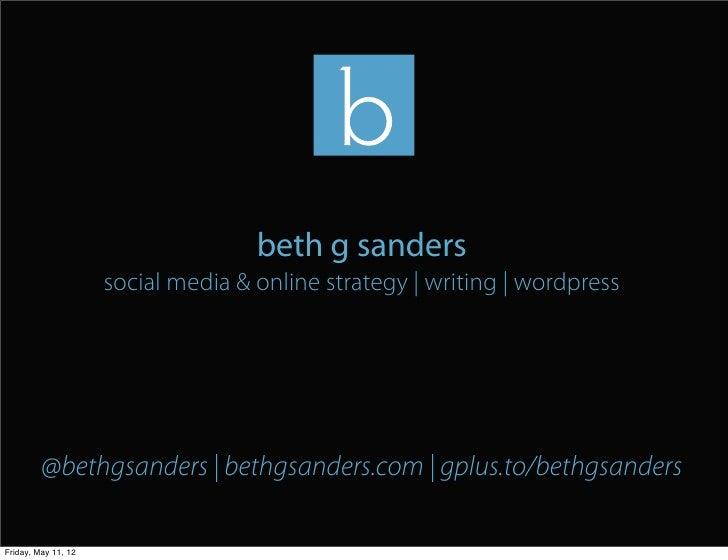 beth g sanders                     social media & online strategy   writing   wordpress         @bethgsanders   bethgsande...