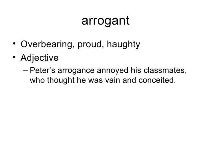 Forthwrite arrogance synonyms