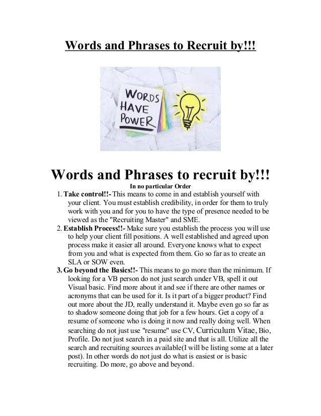 Words and Phrases to Recruit by!!! Words and Phrases to recruit by!!! In no particular Order 1. Take control!!- This means...