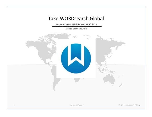 WORDsearch   ©  2013  Glenn  McClure  1                        Take  WORDsearch  Global  ...