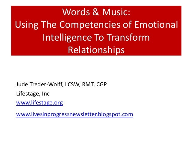 Words & Music:Using The Competencies of Emotional      Intelligence To Transform             RelationshipsJude Treder-Wolf...