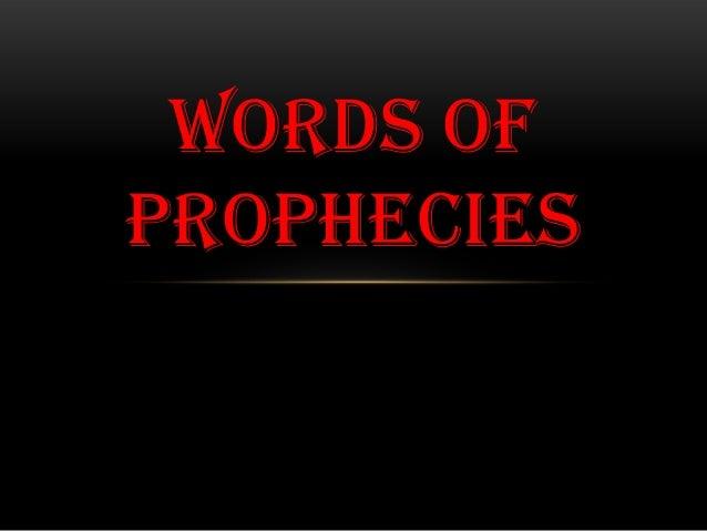 WORDS OF PROPHECIES