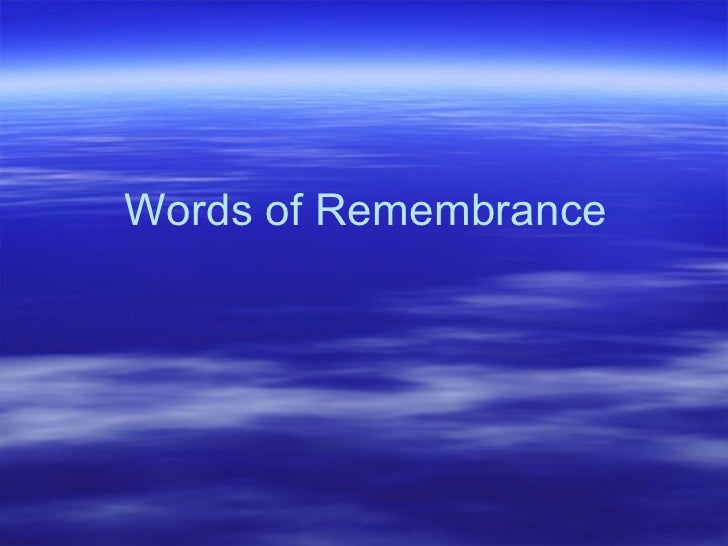 Words of Remembrance