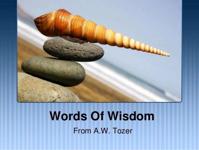 Words Of Wisdom From A.W. Tozer