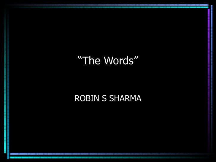 """ The Words"" ROBIN S SHARMA"