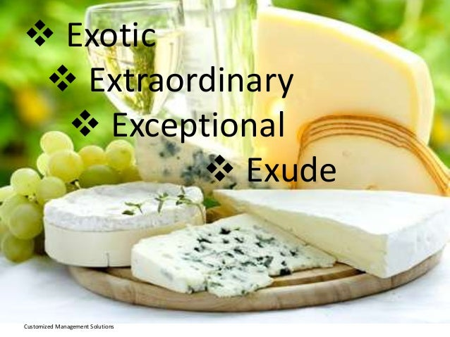  Exotic  Extraordinary  Exceptional  Exude  Customized Management Solutions