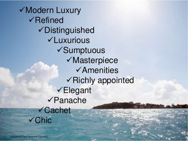 Modern Luxury Refined Distinguished Luxurious Sumptuous Masterpiece Amenities Richly appointed Elegant Panache ...
