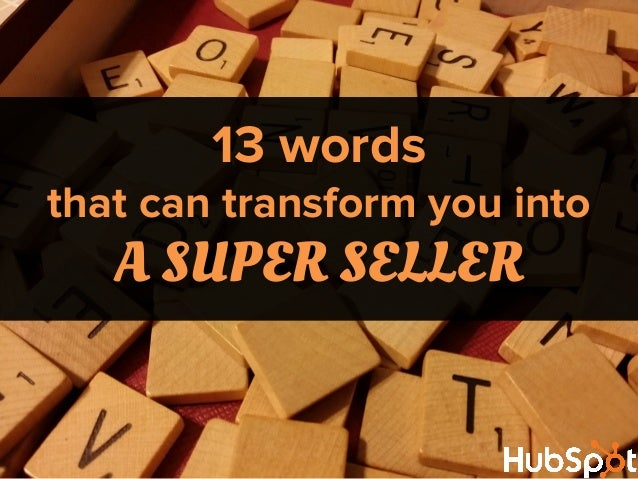 13 words that can transform you into A SUPER SELLER