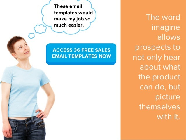 The word imagine allows prospects to not only hear about what the product can do, but picture themselves with it. ACCESS 3...
