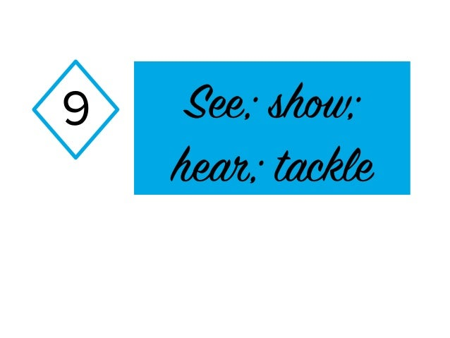 See; show; hear; tackle 9