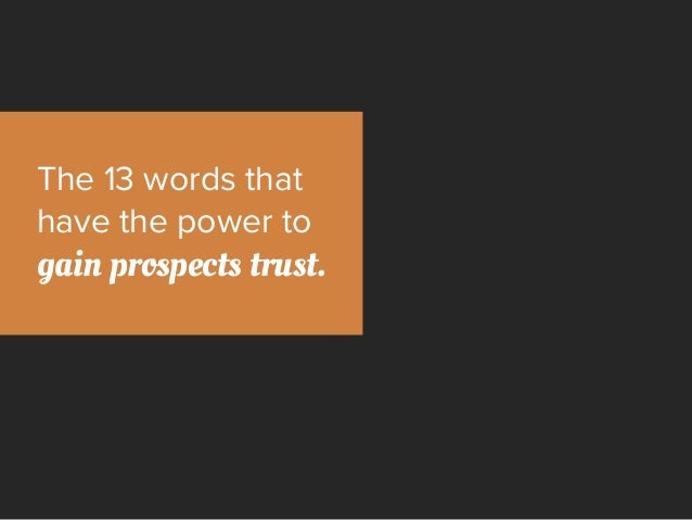 The 13 words that have the power to gain prospects trust.