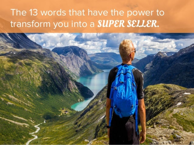 The 13 words that have the power to transform you into a SUPER SELLER.