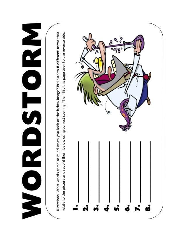 WORDSTORM Directions:Whatwordscometomindwhenyoulookatthebelowimage?Brainstorm8differenttermsthat relatetothepictureandreco...