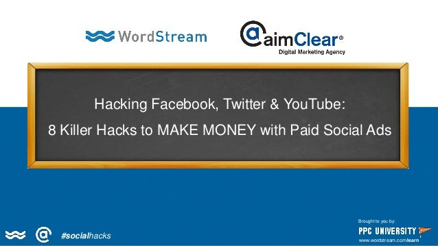 Hacking FB, Twitter & YouTube: 8 Killer Hacks to Make Money