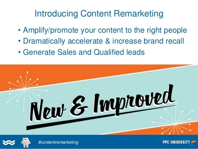 Content Remarketing…  Where Content Remarketing Fits  in the Inbound Marketing Funnel  Lead Capture / Nurturing  Social Me...