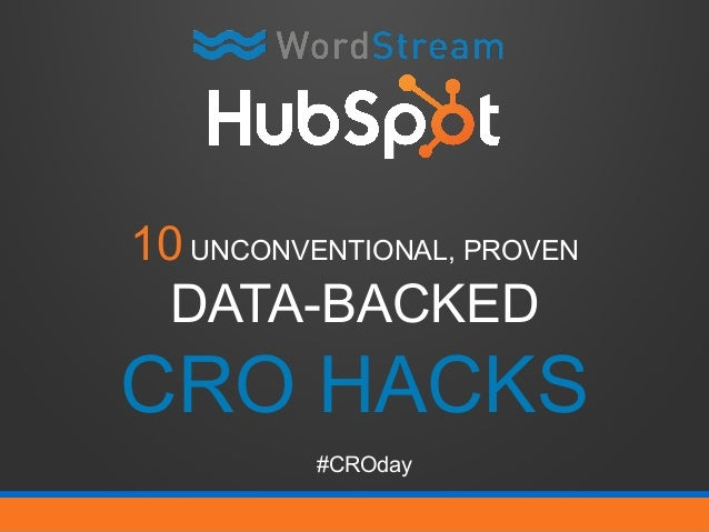 10 UNCONVENTIONAL, PROVEN DATA-BACKED CRO HACKS #CROday