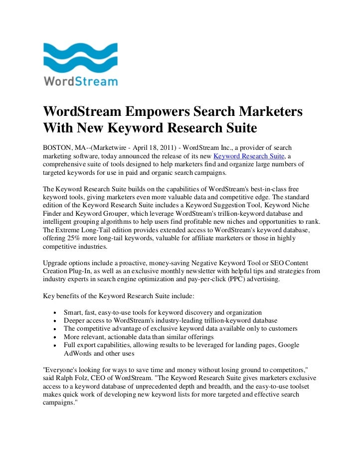 WordStream Empowers Search MarketersWith New Keyword Research SuiteBOSTON, MA--(Marketwire - April 18, 2011) - WordStream ...