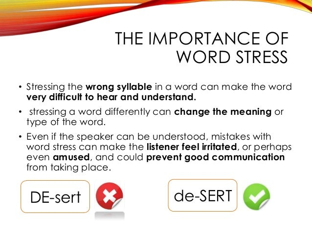 word stress Word stress definition: the stress accent on the syllables of individual words either in a sentence or in   meaning, pronunciation, translations and examples.