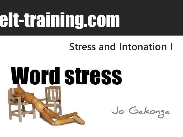 elt-training.com  Stress and Intonation I  Word stress