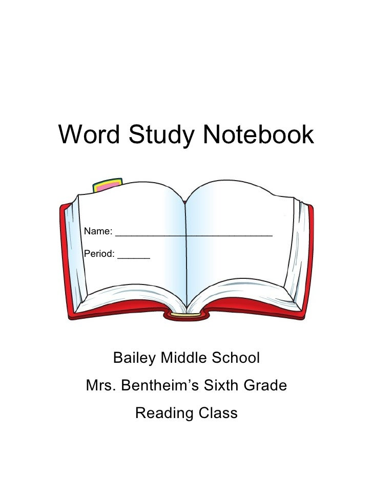 Word Study Notebook    Name: _____________________________   Period: ______            Bailey Middle School   Mrs. Benthei...