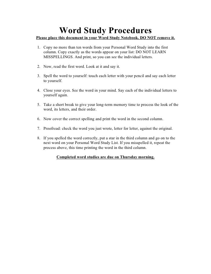 Word Study Procedures Please place this document in your Word Study Notebook. DO NOT remove it.  1. Copy no more than ten ...