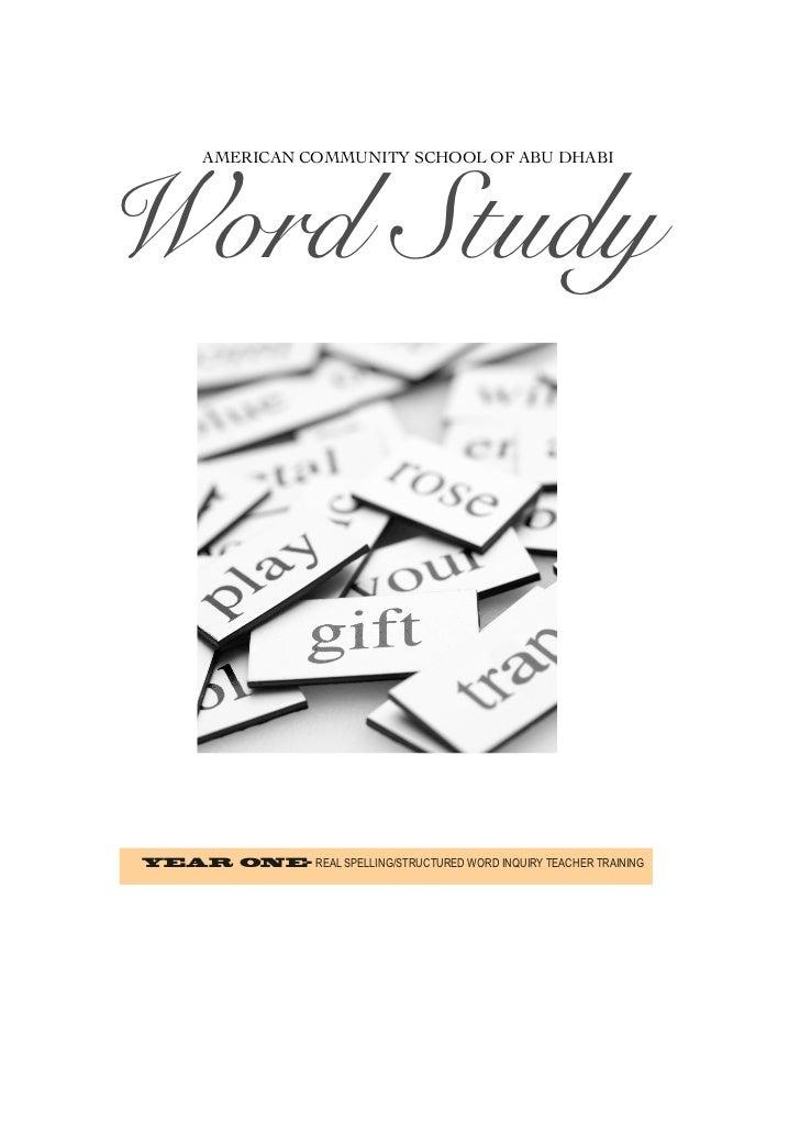 AMERICAN COMMUNITY SCHOOL OF ABU DHABIWord StudyYEAR ONE- REAL SPELLING/STRUCTURED WORD INQUIRY TEACHER TRAINING