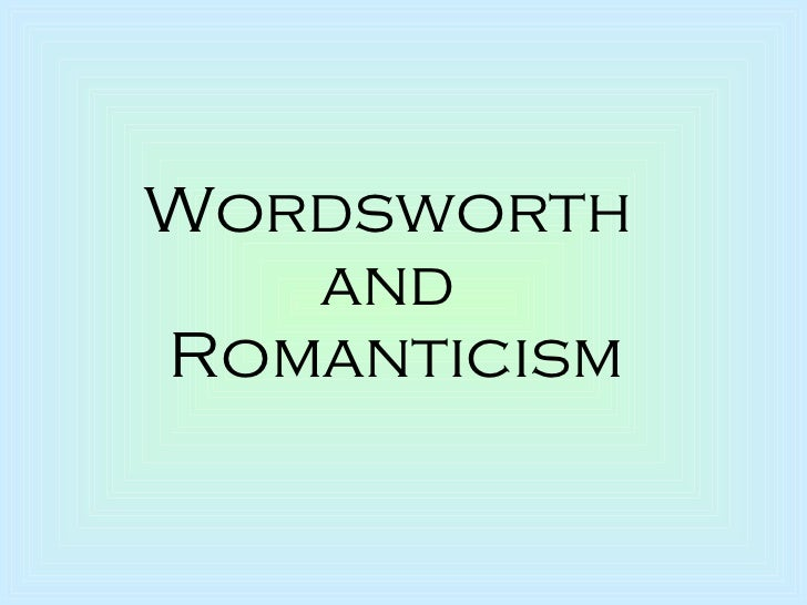 Wordsworth  and  Romanticism