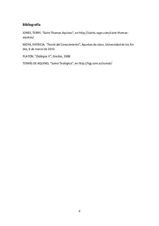 "Bibliografía JONES, TERRY, ""Saint Thomas Aquinas"", en http://saints.sqpn.com/saint-thomasaquinas/ MOYA, PATRICIA, ""Teoría ..."