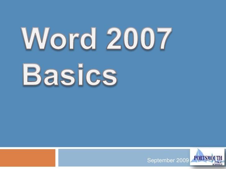 Word 2007 Basics<br />September 2009<br />