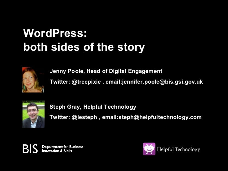 Jenny Poole, Head of Digital Engagement Twitter: @treepixie , email:jennifer.poole@bis.gsi.gov.uk WordPress:  both sides o...