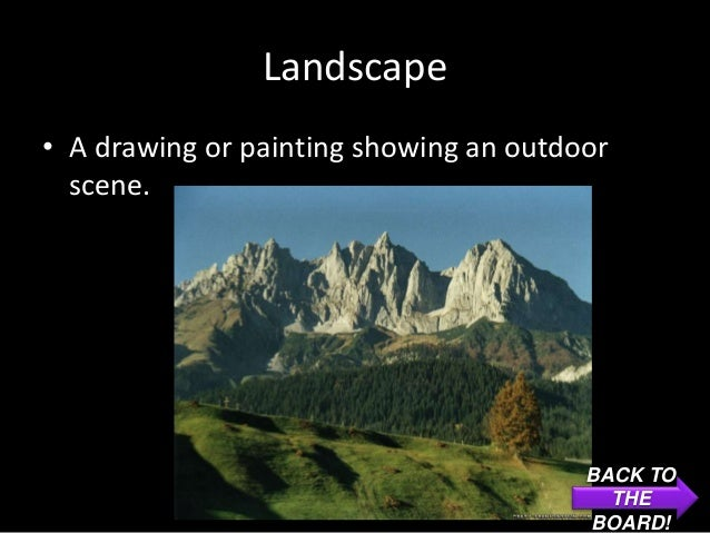 Landscape• A drawing or painting showing an outdoor  scene.                                        BACK TO                ...