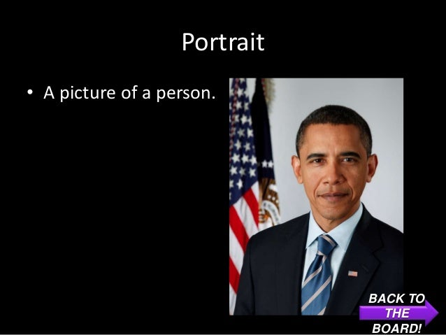 Portrait• A picture of a person.                              BACK TO                                THE                  ...