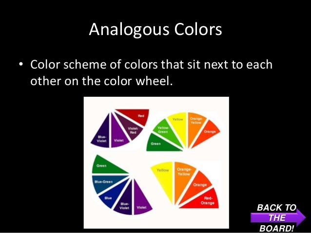 Analogous Colors• Color scheme of colors that sit next to each  other on the color wheel.                                 ...