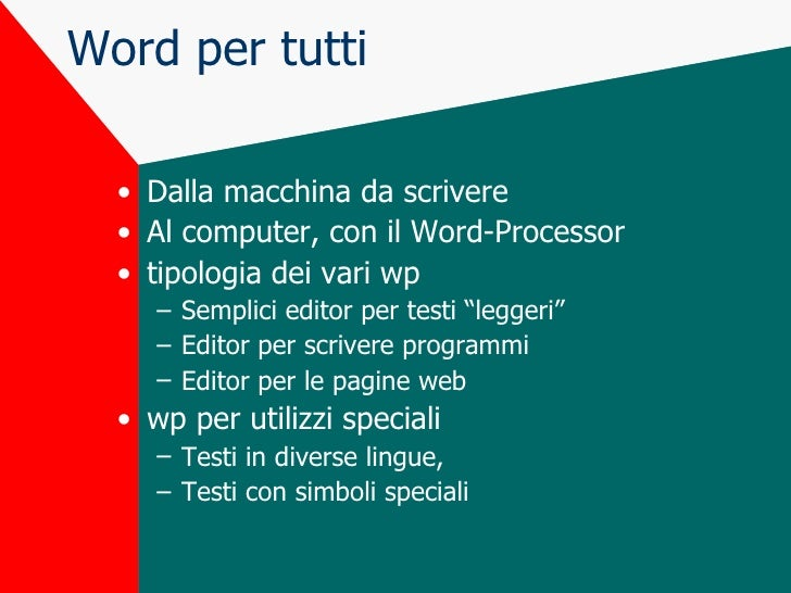 Word per tutti <ul><li>Dalla macchina da scrivere </li></ul><ul><li>Al computer, con il Word-Processor </li></ul><ul><li>t...