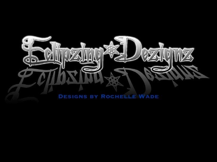 Designs by Rochelle Wade