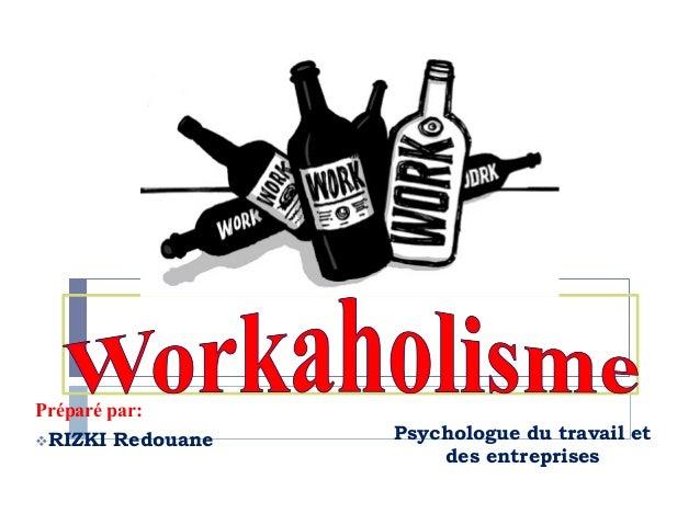 Psychologue du travail et des entreprises Préparé par: vRIZKI Redouane