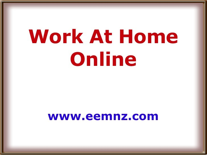 Work At Home Online www.eemnz.com
