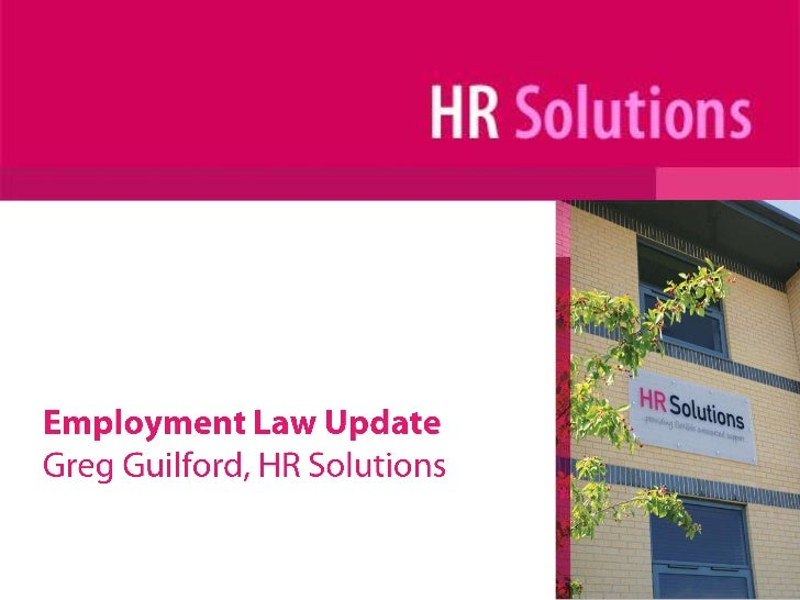 Employment Law Update<br />Greg Guilford, HR Solutions<br />