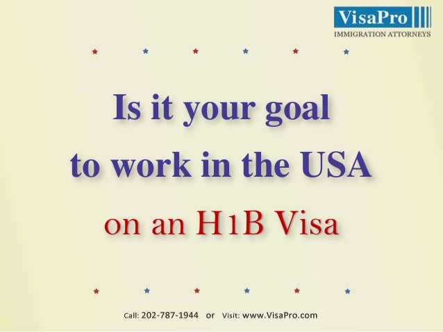 Is it your goal to work in the USA on an H1B Visa