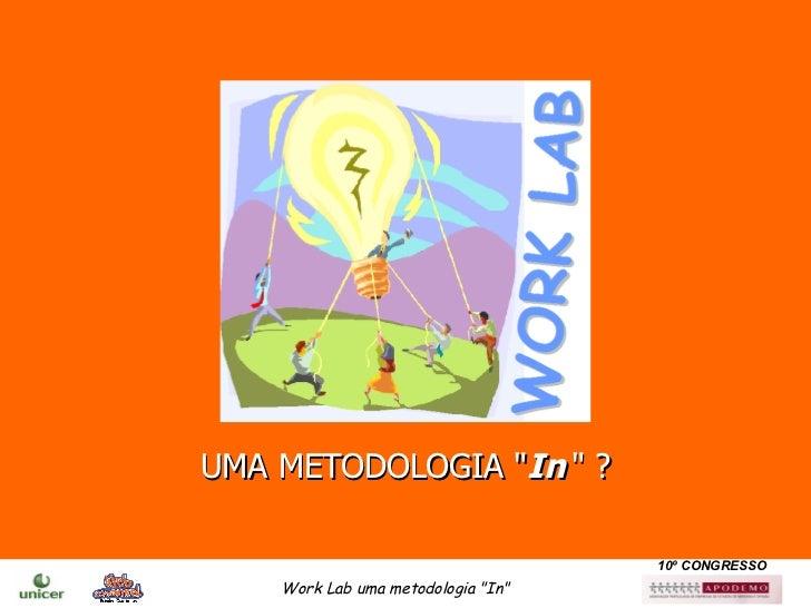 """UMA METODOLOGIA """" In   """" ?"""