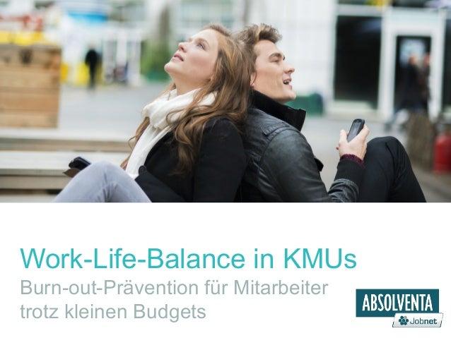 Work-Life-Balance in KMUs  Burn-out-Prävention für Mitarbeiter  trotz kleinen Budgets
