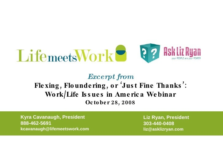Excerpt from Flexing, Floundering, or 'Just Fine Thanks': Work/Life Issues in America Webinar October 28, 2008