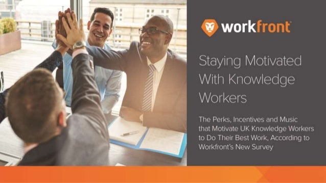 Staying Motivated With Knowledge Workers The Perks, Incentives and Music that Motivate UK Knowledge Workers to Do Their Be...
