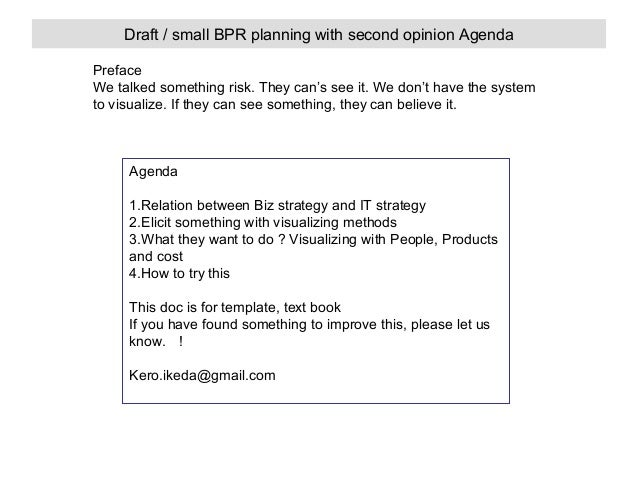 Draft / small BPR planning with second opinion Agenda Preface We talked something risk. They can's see it. We don't have t...