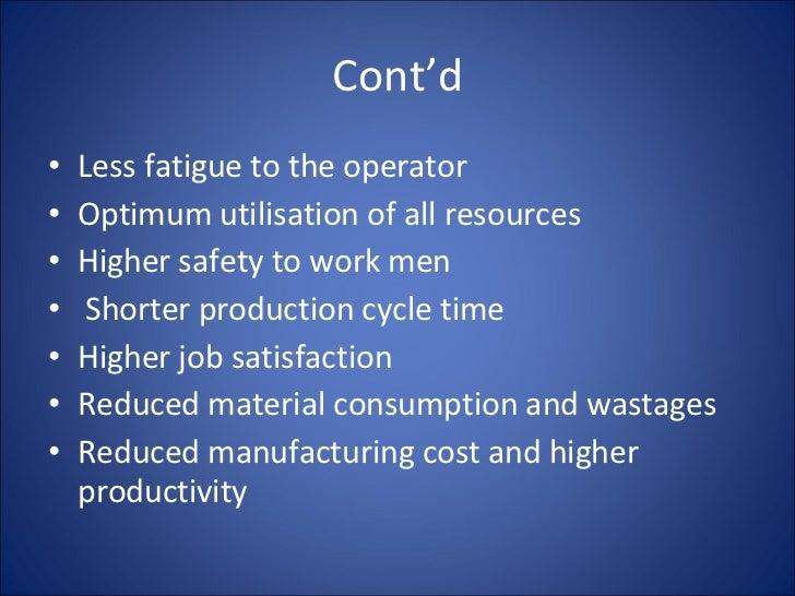 Cont'd <ul><li>Less fatigue to the operator </li></ul><ul><li>Optimum utilisation of all resources </li></ul><ul><li>Highe...