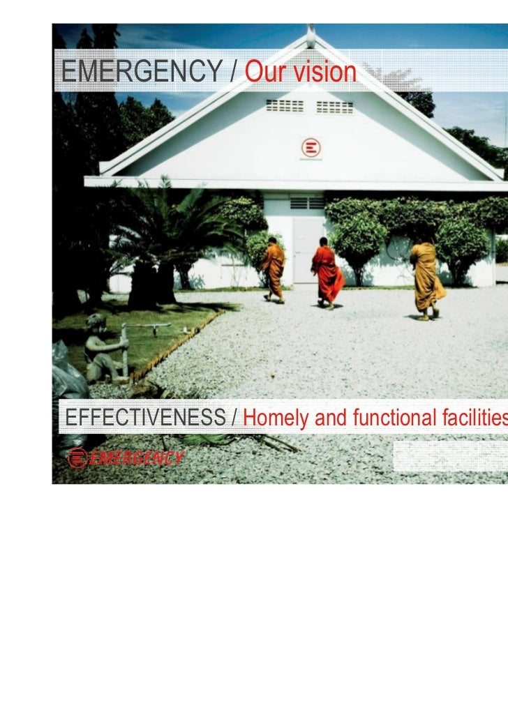 EMERGENCY / Our visionEFFECTIVENESS / Homely and functional facilities                                                   W...